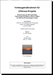 DIMAS, J. (2006): Vorbeugemaßnahmen für Offshore-Projekte - Entwicklung einer EDV-gestützten Failure Mode and Effects Analysis (FMEA) für Offshore-Windnutzungsvorhaben.